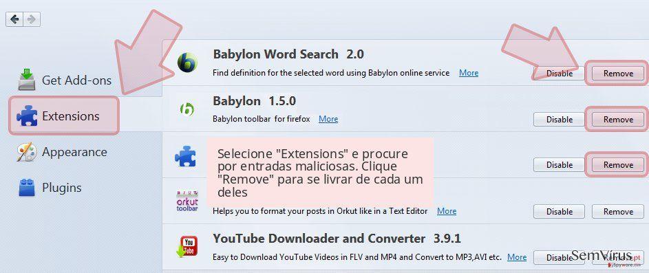 Selecione 'Extensions' e procure por entradas maliciosas. Clique 'Remove' para se livrar de cada um deles