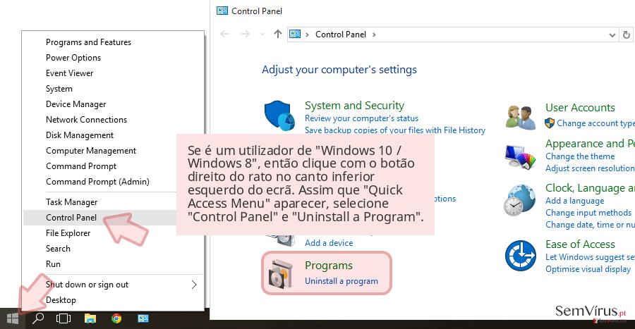Se é um utilizador de 'Windows 10 / Windows 8', então clique com o botão direito do rato no canto inferior esquerdo do ecrã. Assim que 'Quick Access Menu' aparecer, selecione 'Control Panel' e 'Uninstall a Program'.